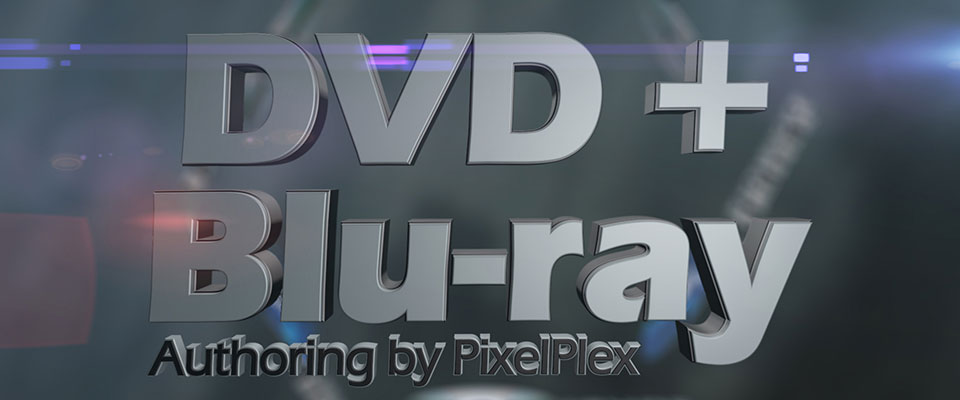Blu-ray + DVD Authoring by PixelPlex